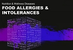 Nutrition & Wellness Diseases: Food Allergies & Intolerances